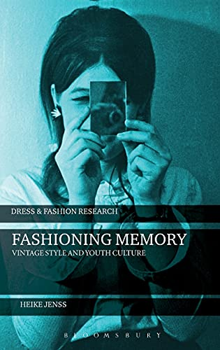 9781472573964: Fashioning Memory: Vintage Style and Youth Culture (Dress and Fashion Research)