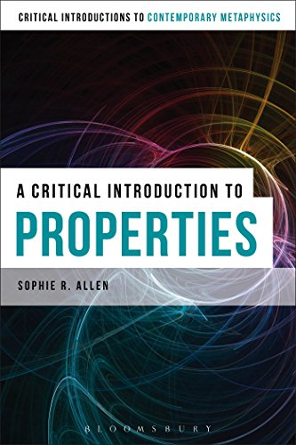 9781472575593: A Critical Introduction to Properties (Bloomsbury Critical Introductions to Contemporary Metaphysics)