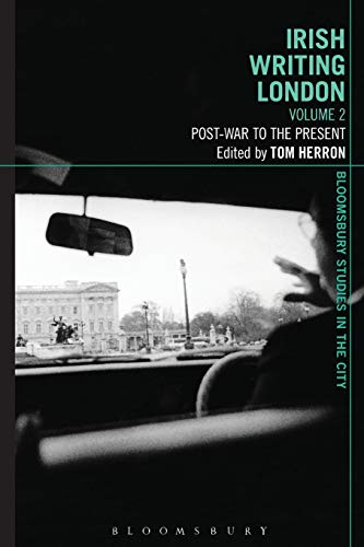9781472576637: Irish Writing London: Volume 2: Post-War to the Present (Bloomsbury Studies in the City)