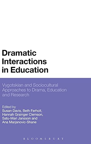 9781472576897: Dramatic Interactions in Education: Vygotskian and Sociocultural Approaches to Drama, Education and Research