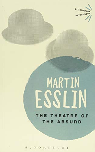 9781472577023: The Theatre Of The Absurd (Bloomsbury Revelations)