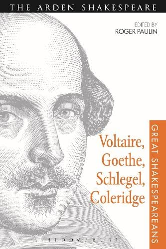 Voltaire, Goethe, Schlegel, Coleridge (Great Shakespeareans)