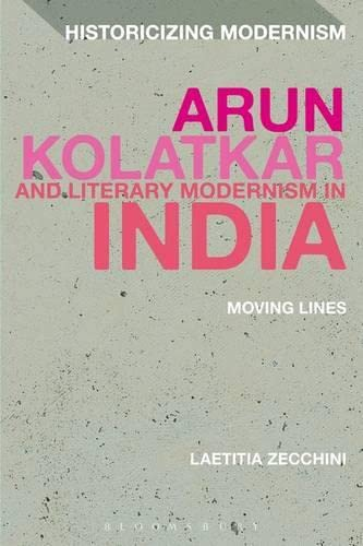 9781472577863: Bloomsbury Publishing India Private Limited Arun Kolatkar And Literary Modernism In India