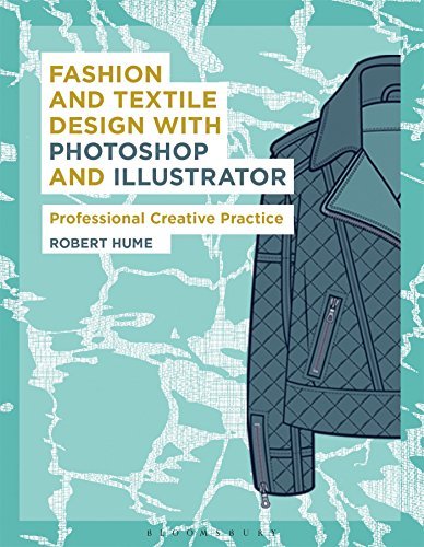 9781472578754: Fashion and Textile Design with Photoshop and Illustrator: Professional Creative Practice (Required Reading Range)