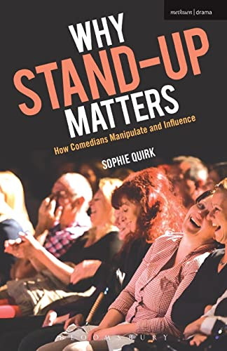 9781472578921: Why Stand-up Matters: How Comedians Manipulate and Influence
