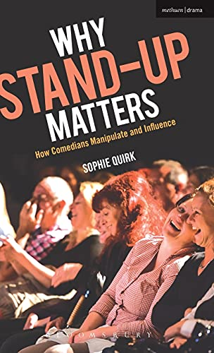 9781472578938: Why Stand-up Matters: How Comedians Manipulate and Influence