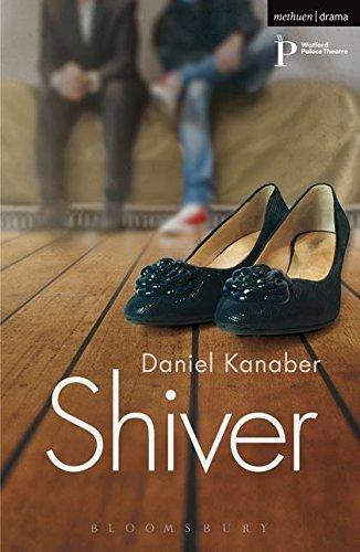 Shiver (Modern Plays): Daniel Kanaber