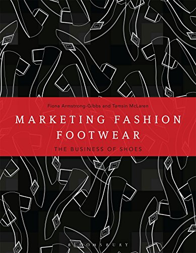 9781472579317: Marketing Fashion Footwear: The Business of Shoes