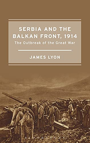 9781472580030: Serbia and the Balkan Front, 1914