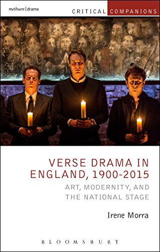 9781472580139: Verse Drama in England, 1900-2015: Art, Modernity and the National Stage (Critical Companions)