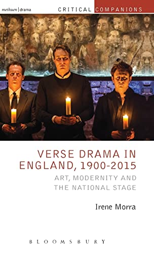 9781472580146: Verse Drama in England, 1900-2015: Art, Modernity and the National Stage (Critical Companions)