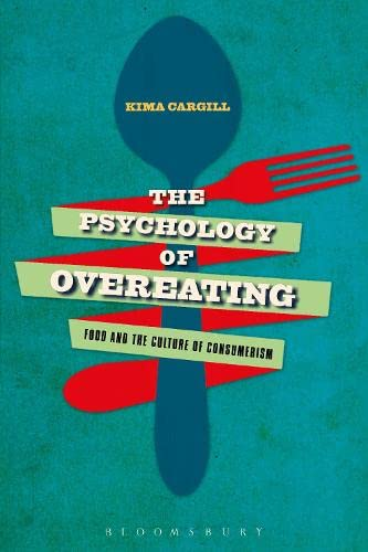 9781472581075: The Psychology of Overeating: Food and the Culture of Consumerism