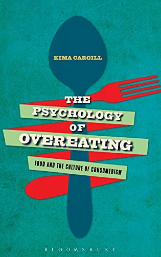 9781472581082: The Psychology of Overeating: Food and the Culture of Consumerism