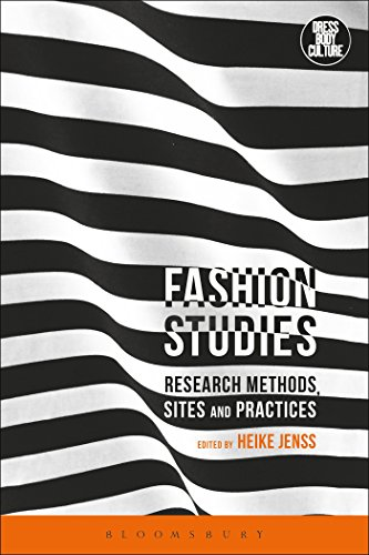 Fashion Studies: Research Methods, Sites and Practices: Jenss, Heike (Editor)/