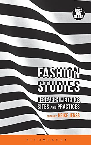 9781472583178: Fashion Studies: Research Methods, Sites and Practices (Dress, Body, Culture)