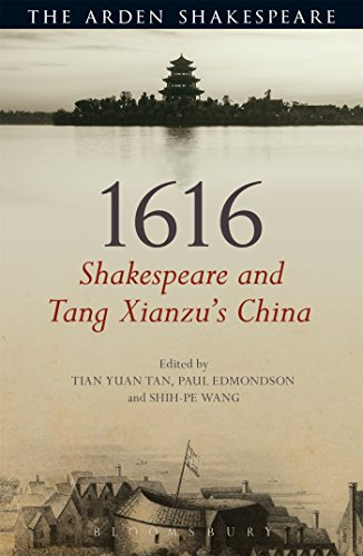 9781472583413: 1616: Shakespeare and Tang Xianzu's China (Arden Shakespeare)