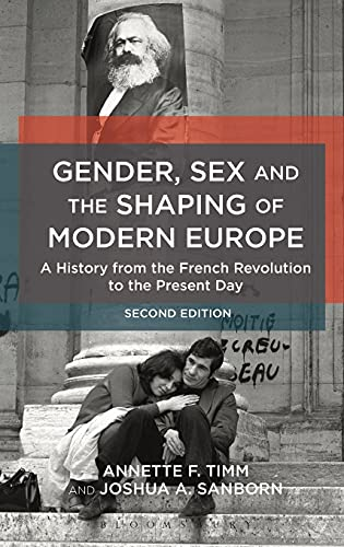 9781472583819: Gender, Sex and the Shaping of Modern Europe: A History from the French Revolution to the Present Day