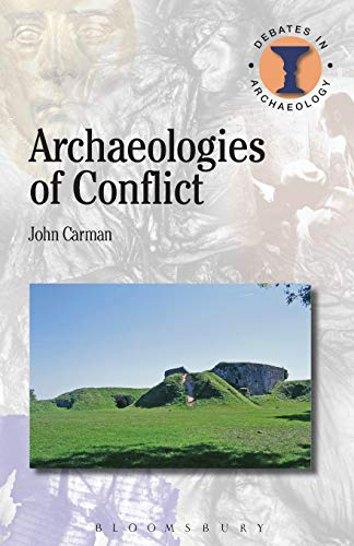 9781472583888: Archaeologies of Conflict
