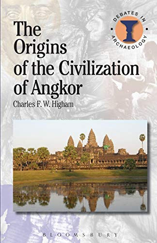 9781472584083: The Origins of the Civilization of Angkor