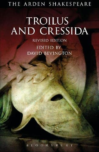 9781472584748: Troilus and Cressida: Third Series, Revised Edition (The Arden Shakespeare Third Series)