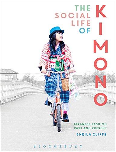 The Social Life of Kimono: Japanese Fashion: Cliffe, Sheila/ Eicher,