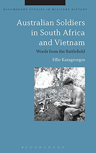 9781472585806: Australian Soldiers in South Africa and Vietnam: Words from the Battlefield (Bloomsbury Studies in Military History)