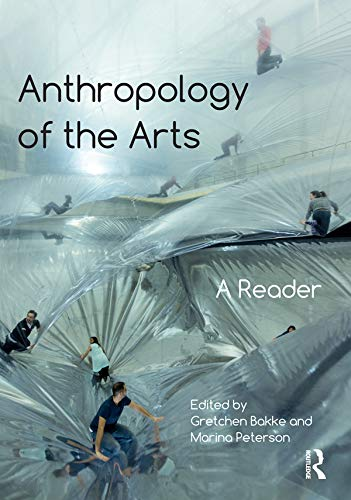 9781472585929: Anthropology of the Arts: A Reader