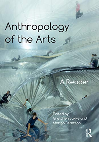 9781472585936: Anthropology of the Arts: A Reader
