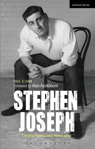 9781472586711: Stephen Joseph: Theatre Pioneer and Provocateur (Biography and Autobiography)