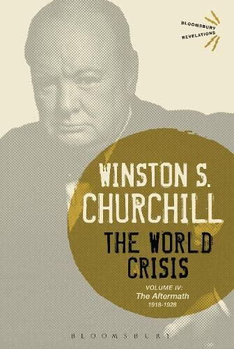 The World Crisis (Volume 4: The Aftermath,: Winston S. Churchill