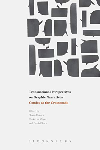 Transnational Perspectives on Graphic Narratives: Comics at the Crossroads: Daniel SteinDaniel ...