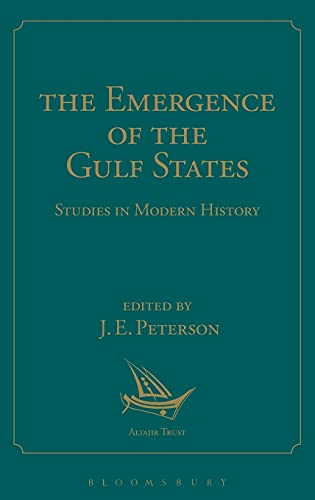 9781472587602: The Emergence of the Gulf States: Studies in Modern History