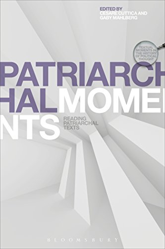 Patriarchal Moments: Reading Patriarchal Texts (Textual Moments in the History of Political Thought...