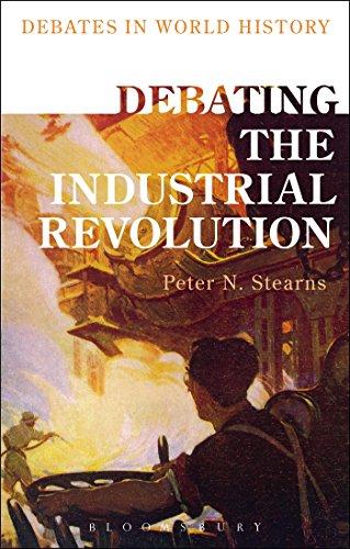 Debating the Industrial Revolution (Debates in World History): Stearns, Peter N.