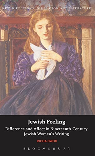 Jewish Feeling: Difference and Affect in Nineteenth-Century Jewish Women's Writing (New ...