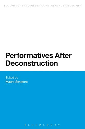 9781472591357: Performatives After Deconstruction (Bloomsbury Studies in Continental Philosophy)