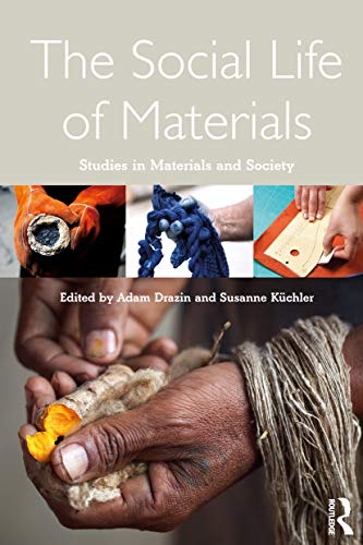 9781472592637: The Social Life of Materials: Studies in Materials and Society