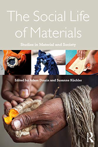 9781472592644: The Social Life of Materials: Studies in Materials and Society