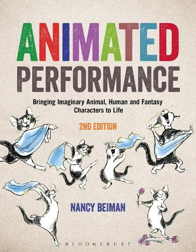 9781472596406: Animated Performance: Bringing Imaginary Animal, Human and Fantasy Characters to Life (Required Reading Range)
