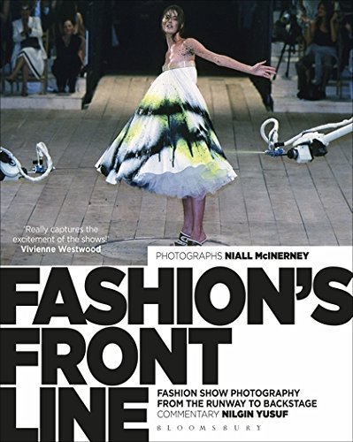 9781472596598: Fashion's Front Line: Fashion Show Photography from the Runway to Backstage