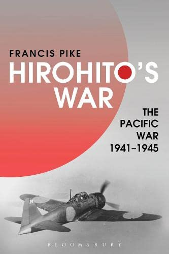 9781472596703: Hirohito's War: The Pacific War, 1941-1945