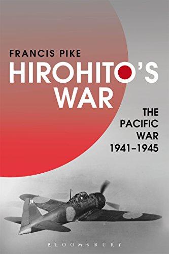 Hirohito's War: The Pacific War, 1941-1945: Pike, Francis