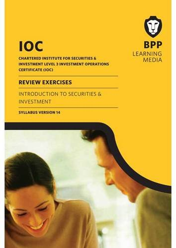 IOC Introduction to Securities and Investment Syllabus Version 14: Review Exercises: BPP Learning ...
