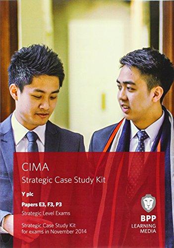 CIMA Strategic Level Case Study Kit (Papers E3, F3 & P3): BPP Learning Media