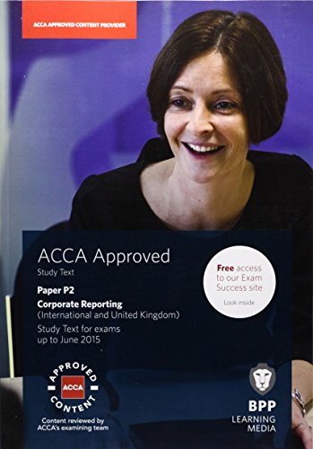 9781472710864: ACCA P2 Corporate Reporting (International & UK): Study Text