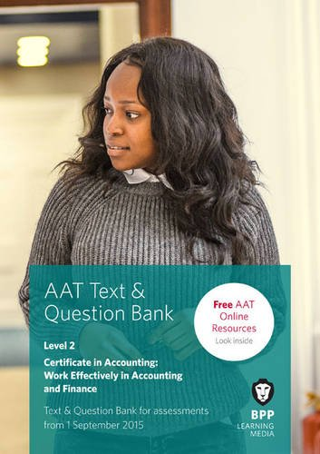 9781472721785: AAT Work Effectively in Accounting and Finance: Combined Text & Question Bank