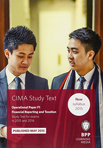 9781472734129: CIMA F1 Financial Reporting and Taxation: Study Text