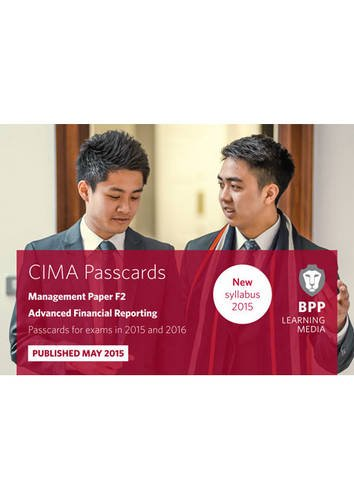 CIMA F2 Advanced Financial Reporting: Passcards: BPP Learning Media
