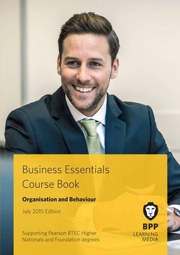 9781472734792: Business Essentials Organisation and Behaviour: Study Text