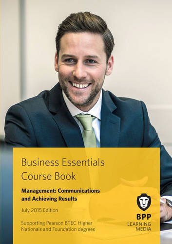 9781472734921: Business Essentials Managing Communications and Achieving Results: Study Text